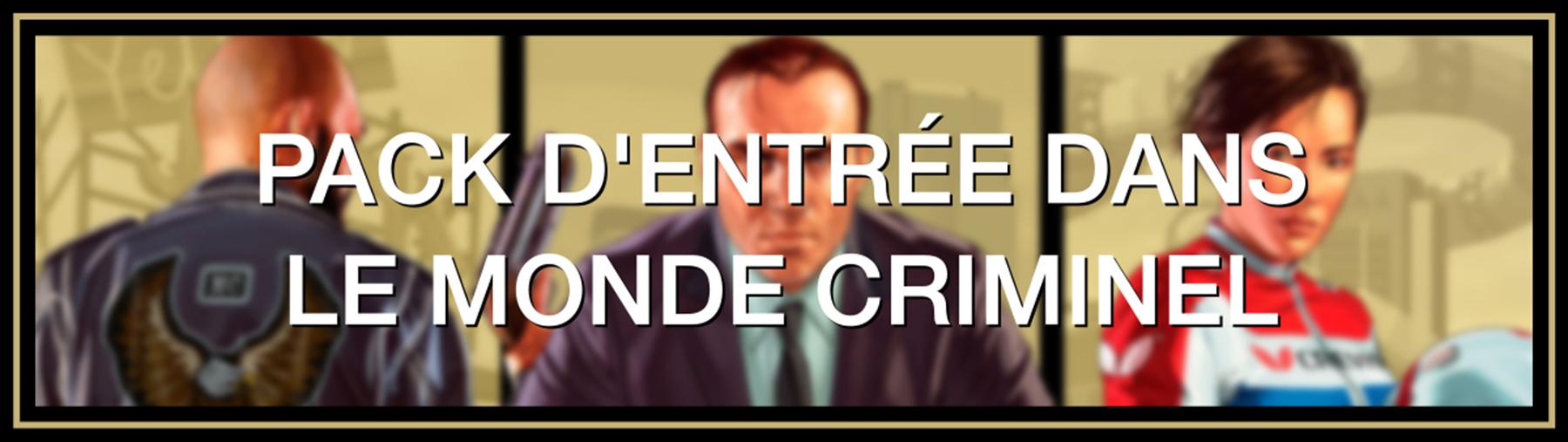 Pack d'entrée dans le monde criminel